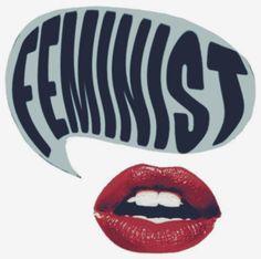 Una mujer feminista es una mujer que no está dispuesta a quedarse callada