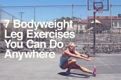 7 Of The Best Bodyweight Leg Exercises Ever