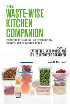 THE WASTE-WISE KITCHEN COMPANION Hundreds of Practical Ti... https://www.amazon.com/dp/B076QCKTXQ/ref=cm_sw_r_pi_dp_U_x_7EPEAbTFCW324