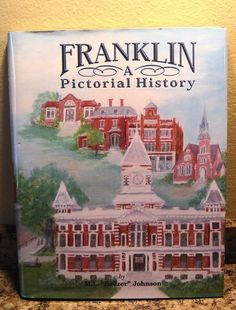 A Pictorial History of FRANKLIN Indiana Johnson County College Lmt Ed 1st Book