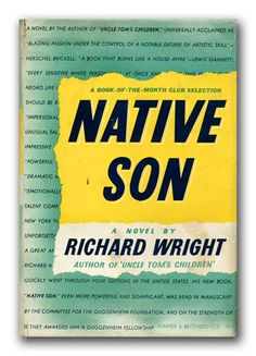 """Mar 1, 1940 The novel """"Native Son"""" by Richard Wright was published."""