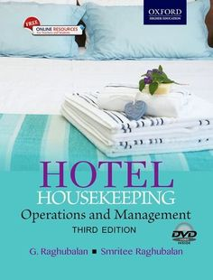 The third edition of Hotel Housekeeping continues to provide a comprehensive and lucid coverage of the subject. The book explores the key elements of housekeeping as also its theoretical foundations a Hotel Housekeeping Tips, Paradise Hotel, Management Books, Hotel Services, Front Office, Operations Management, Hotels, State College, Higher Education