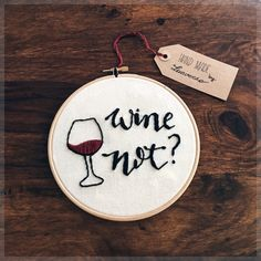 """Items similar to embroidery hoop """"wine not?"""" on Etsy - Embroidery hoop wine not from Luaverno on Etsy You are in the right place about fabric crafts for te - Etsy Embroidery, Embroidery On Clothes, Simple Embroidery, Embroidery Patches, Embroidery Hoop Art, Hand Embroidery Designs, Embroidery Stitches Tutorial, Embroidery Flowers Pattern, Creation Couture"""