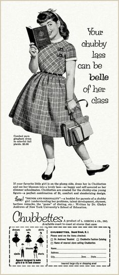 Chubettes, the badly-named clothing line for overweight girls, 1957...seriously? **Plus, by today's standards, she is not at all fat. We have forgotten what average size bodies/clothes (and food portions)  looked like fifty+ years ago.""""