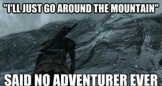 Skyrim style. Why climb the mountain? Because the quest marker is on the other side.   Yup!  A real Skyrim hero explores every nook and cranny!! You never can tell what the developers have hidden in little far off places  :-)