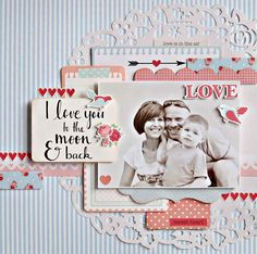 """Kaisercraft 'XO' Collection  by Anna Zaprzelska """"I Love You To The-Moon and Back"""" Layout. ~ Scrapbook Pages 3."""