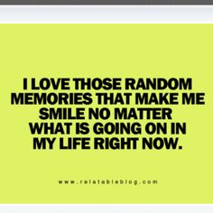 also random friends who are the best at generating random memories...