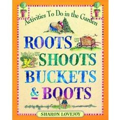 Roots, Shoots, Buckets. Fun activities to do with children in the garden. $13.95
