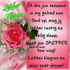 Evening Quotes, Evening Greetings, Afrikaanse Quotes, Goeie Nag, Goeie More, Good Night Quotes, Qoutes, Poems, African Dessert