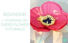 7 Stunning DIY paper flower tutorials:  Now I can make one every day of the week :)