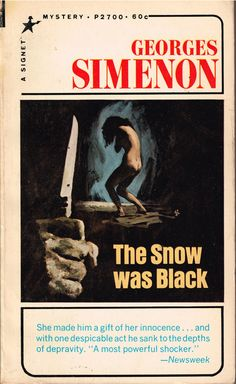 https://flic.kr/p/zjKauE | The Snow Was Black | Signet Mystery P2700 (3rd printing, 1965)  Georges Simenon Cover art by Barye Phillips