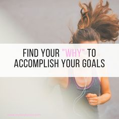 """Finding Your """"Why"""". The Ultimate Way to Stay Motivated and Reach your Fitness Goals."""