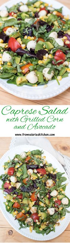 A California-style Caprese salad with fresh grilled sweet corn and avocado. ~ #sp http://www.fromvalerieskitchen.com