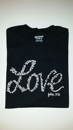 Check out this item in my Etsy shop https://www.etsy.com/listing/272507788/john-316-t-shirt-love-t-shirt-i-love