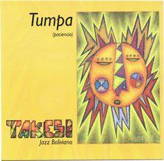 Tumpa Takesi Jazz Boliviano