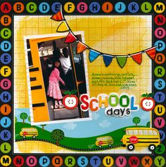 School Days Scrapbook Layout - Great 1st day of school page.
