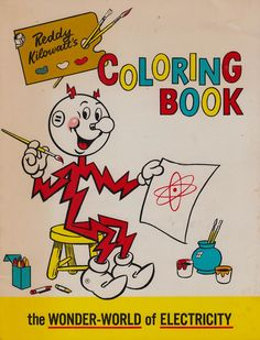 """a 1966 Reddy Kilowatt coloring book entitled """"The Wonder-World of Electricity"""". The book is brought to you by Oklahoma Gas and Electric Company. (I remember Reddy Kilowatt in the Vintage Coloring Books, Vintage Children's Books, Vintage Ads, Vintage Items, Nostalgia, Pool Signs, Baby Boomer, Print Advertising, Little Books"""