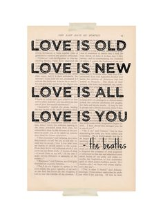 love quote dictionary art vintage the Beatles song quote LOVE is OLD, love is NEW - vintage art book page print - love quote dictionary art. $9.00, via Etsy.