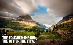 The Tougher the Run the Better the View #Running #Motivation.