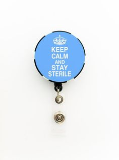 Items similar to Surgical Tech Badge Reel, Keep Calm and Stay Sterile; on Etsy Medical Humor, Nurse Humor, Medical Assistant, Sterile Processing Tech, Anesthesia Humor, Nursing Accessories, Ob Nursing, Surgical Tech, Tech Humor