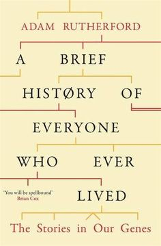 A Brief History of Everyone who Ever Lived by Rutherford ... https://www.amazon.com/dp/0297609386/ref=cm_sw_r_pi_dp_x_3uSuybMMS62NQ