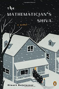 The Mathematician's Shiva: A Novel by Stuart Rojstaczer