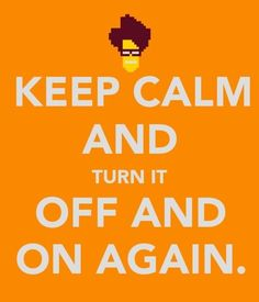 "The IT Crowd poster ""Keep-calm"" poster. It Crowd, Tech Humor, Technology Humor, Keep Calm Posters, Have You Tried, Geek Out, Shows, Laugh Out Loud, Laugh Laugh"