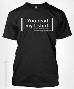 You Read My Shirt - funny dork anti-social cool nerdy tshirt t-shirt tee shirt