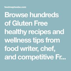 Browse hundreds of Gluten Free healthy recipes and wellness tips from food writer, chef, and competitive French fry eater Phoebe Lapine!