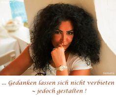... #Gedanken lassen sich nicht verbieten ~ jedoch gestalten !