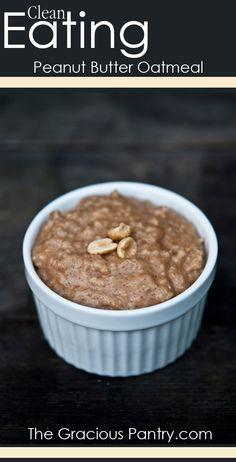 Clean Eating Peanut Butter Oatmeal. #CleanEating #Breakfast #Oatmeal