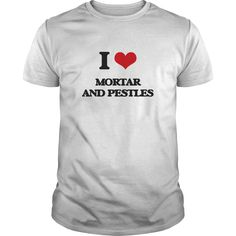 I Love Mortar And Pestles - Know someone who loves Mortar And Pestles? Then this is the perfect gift for that person. Thank you for visiting my page. Please feel free to share this with others who would enjoy this tshirt.