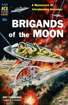Brigands of the Moon, by Ray Cummings  Ace D-324, 1958  Cover art by EMSH