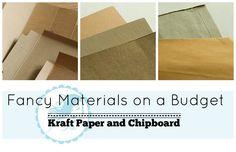 Fancy Materials on a Budget Series Part 2 - Chipboard/Kraft Paper