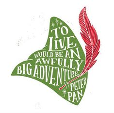 // To Live Would Be An Awfully Big Adventure