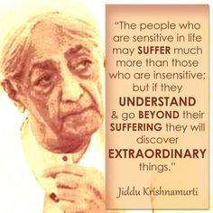 I am constantly having mood swings, sometimes I feel more motivated and sometimes I feel depressed thinking about all the failures faced in my life. How do I make my mind peaceful and balanced? J Krishnamurti Quotes, Jiddu Krishnamurti, Wise Quotes, Great Quotes, Inspirational Quotes, Osho, Spiritual Quotes, Positive Quotes, Spiritual Growth