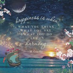 """""""Happiness is when what you think, what you say and what you do are in harmony."""" #Gandhi Remembering the man who led the nation to freedom so that we can all realize our true potential. #Quote #Gandhi"""