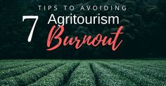 """Agritourism burnout can not only impact the success of your business, but all areas of your life.  It is important to take steps to ensure that you have enough """"fuel in your tank"""" to make it through the season with a smile on your face (even if it is fake sometimes).  When burnout sets in, the negative impact will be felt all the way down to the guests that visit your venue.  Here are some tips to help avoid Agritourism burnout."""