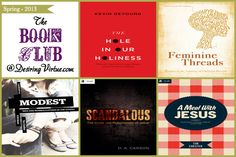 The Book Club at Desiring Virtue's Spring-2013 Reading List (Books that will deepen and challenge your walk with the Lord)