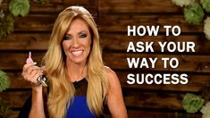 How To Ask Your Way To Success