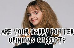 Are Your Opinions About Harry Potter Correct (only 2 weren't in the majority, haha!)
