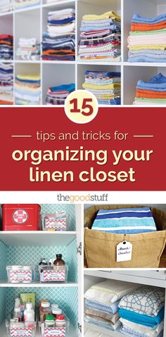 15 Tips and Tricks for Organizing Your Linen Closet - thegoodstuff