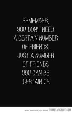 You don't need a certain number of friends…
