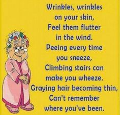 Old Quotes, Cute Quotes, Funny Quotes, Libra, Getting Older Humor, Old Age Humor, Aging Humor, Senior Humor, Funny Poems
