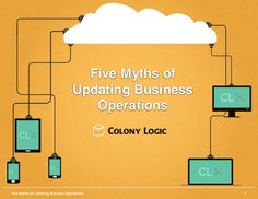 Five Myths of Updating Business Operations by Colony Logic via slideshare Business Operations, Fails, Make Mistakes