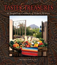 Tastes & Treasures: A Storytelling Cookbook of Historic Arizona by Historical League. Save 27 Off!. $18.21. Publication: January 15, 2007. Publisher: The Cookbook Marketplace (January 15, 2007). 208 pages
