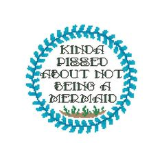 Mermaid Embroidery Pattern - Beach Cross Stitch Design - Modern Mermaid Quote - Sassy Meme - Ocean - Printable Chart - Want To Be A Mermaid