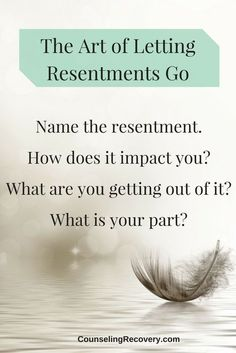 Resentments are a killer in recovery because they fester and create lots of anger and negative thinking. In 12 step recovery, you learn to list these in a fourth step. But how do you actually let them go? That requires a bit more work - so here are some