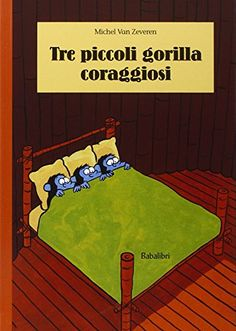 Amazon.it: Tre piccoli gorilla coraggiosi - Michel Van Zeveren, T. Babled - Libri