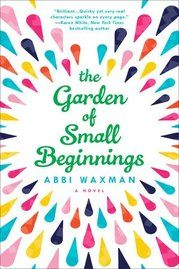 The Garden of Small Beginnings, by Abbi Waxman